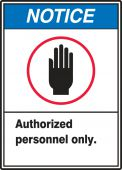 - ANSI Notice Safety Label: Authorized Personnel Only
