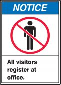 - ANSI Notice Safety Sign: All Visitors Register At Office.