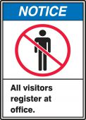 - ANSI Notice Safety Label: All Visitors Register At Office