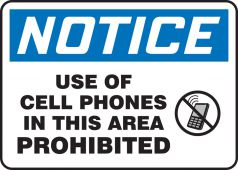 - OSHA Notice Safety Sign: Use Of Cell Phones In This Area Prohibited
