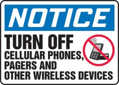 - OSHA Notice Safety Sign: Turn Off Cellular Phones, Pagers And Other Wireless Devices
