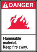 - ANSI Danger Safety Label: Flammable Material - Keep Fire Away