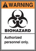 - ANSI Warning Safety Sign: Biohazard - Authorized Personnel Only