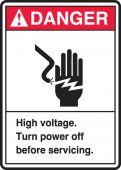 - ANSI Danger Safety Label: High Voltage - Turn Power Off Before Servicing