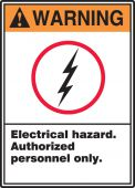 - ANSI Warning Safety Sign: Electrical Hazard - Authorized Personnel Only.