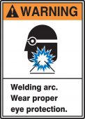 - ANSI Warning Safety Sign: Welding Arc - Wear Proper Eye Protection