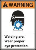 - ANSI Warning Safety Labels: Welding Arc. Wear Proper Eye Protection.