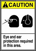 - ANSI Caution Safety Sign: Eye And Ear Protection Required In This Area
