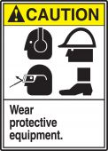 - ANSI Caution Safety Sign: Wear Protective Equipment