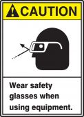 - ANSI Caution Safety Sign: Wear Safety Glasses When Using Equipment