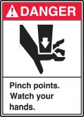 - ANSI Danger Safety Label: Pinch Points. Watch Your Hands.