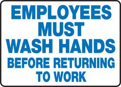 hand wash - Safety Sign: Employees Must Wash Hands Before Returning To Work