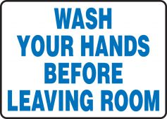 hand wash - Safety Sign: Wash Your Hands Before Leaving Room