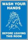 hand wash - Safety Sign: Wash Your Hands Before Leaving This Room