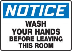 hand wash - OSHA Notice Safety Sign: Wash Your Hands Before Leaving This Room