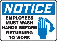 - OSHA Notice Safety Sign: Employees Must Wash Hands Before Returning To Work