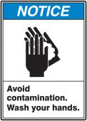 hand wash - ANSI Notice Safety Sign: Avoid Contamination. - Wash Your Hands.