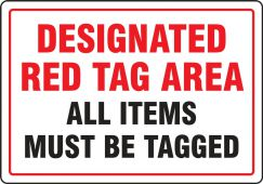 - Red Tag Safety Sign: Designated Red Tag Area - All Items Must Be Tagged