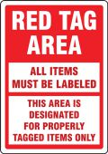 - Red Tag Safety Sign: Red Tag Area - All Items Must Be Labeled - This Area Is Designated For Properly Tagged Items Only