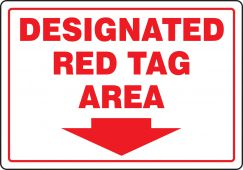 - Red Tag Area Sign: Designated Red Tag Area