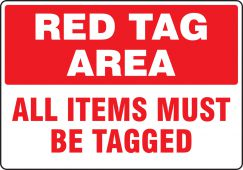 - Red Tag Area Sign: Red Tag Area - All Items Must Be Tagged