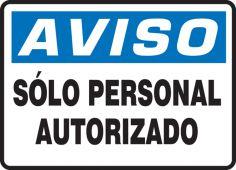 - Spanish OSHA Aviso Safety Sign: Solo Personal Autorizado