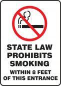 - Smoking Control Sign: State Law Prohibits Smoking Within 8 Feet Of This Entrance