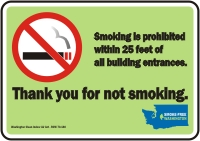 - Safety Sign: Thank You For Not Smoking. Smoking Is Prohibited Within 25 Feet Of All Building Entrances