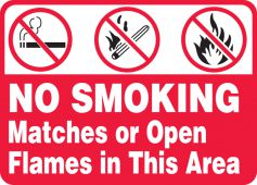- Safety Sign: No Smoking Matches Or Open Flames In This Area