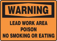 - OSHA Warning Safety Sign: Lead Work Area - Poison - No Smoking Or Eating