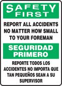 - Bilingual OSHA Safety First Safety Sign: Report All Accidents No Matter How Small To Your Foreman