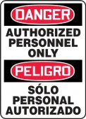 - Bilingual Contractor Preferred OSHA Danger Safety Sign: Authorized Personnel Only