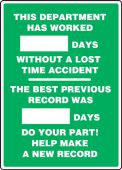 - Write-A-Day Scoreboards: This Department Has Worked _ Days Without A Lost Time Accident - The Best Previous Record Was _ Days - Do Your Part