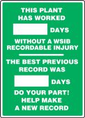 - Write-A-Day Scoreboards: This Plant Has Worked _ Days Without A WSIB Recordable Injury - The Best Previous Record Was _ Days - Do Your Part!