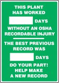 - Write-A-Day Scoreboards: This Plant Has Worked _ Days Without An OSHA Recordable Injury - The Best Previous Record Was _ Days - Do Your Part