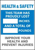 - WorkHealthy™ Write-A-Day Scoreboards: Health & Safety - This Team Has Proudly Lost _ Inches And A Total Of _ Pounds