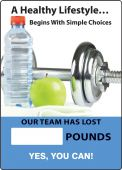 - WorkHealthy™ Write-A-Day Scoreboards: A Healthy Lifestyle Begins With Simple Choices - Our Team Has Lost _ Pounds
