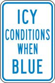 - Temperature Indicator Safety Signs: Icy Conditions When Blue