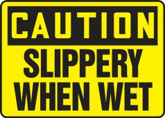 - Contractor Preferred OSHA Caution Safety Sign: Slippery When Wet
