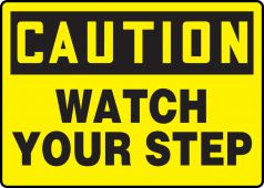 - OSHA Caution Safety Sign: Watch Your Step
