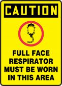 - OSHA Caution Safety Sign: Full Face Respirator Must Be Worn In This Area