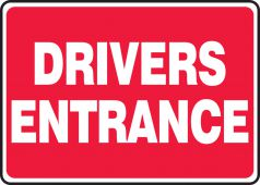 - Safety Sign: Drivers Entrance