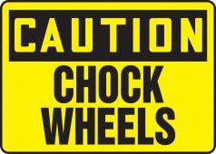 - OSHA Caution Safety Sign: Chock Wheels