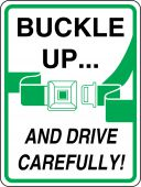 - Safety Sign: Buckle Up - And Drive Carefully (Graphic)