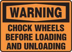 - OSHA Warning Safety Sign: Chock Wheels Before Loading And Unloading