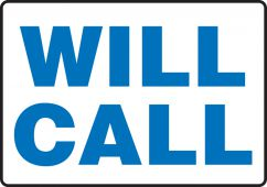 - Safety Sign: Will Call
