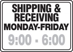- Semi-Custom Safety Sign: Shipping & Receiving - Monday-Friday
