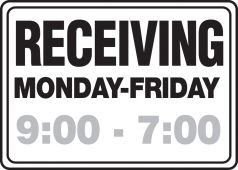 - Semi-Custom Safety Sign: Receiving - Monday-Friday (Times)