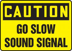 - OSHA Caution Safety Sign: Go Slow - Sound Signal