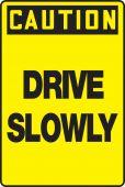 - OSHA Caution Safety Sign: Drive Slowly